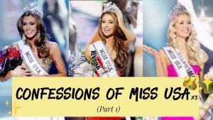 Confessions of Miss USA    Sharing the BEST and WORST parts of being Miss USA   Part 1