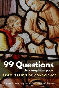 99 Questions to Complete Your Examination of Conscience   Get Fed   A Catholic B…